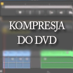 KOMPRESJA-DO-DVD