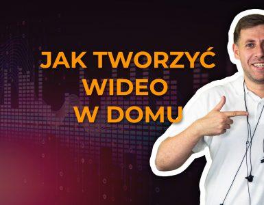 Jak-tworzyć-wideo-w-domu